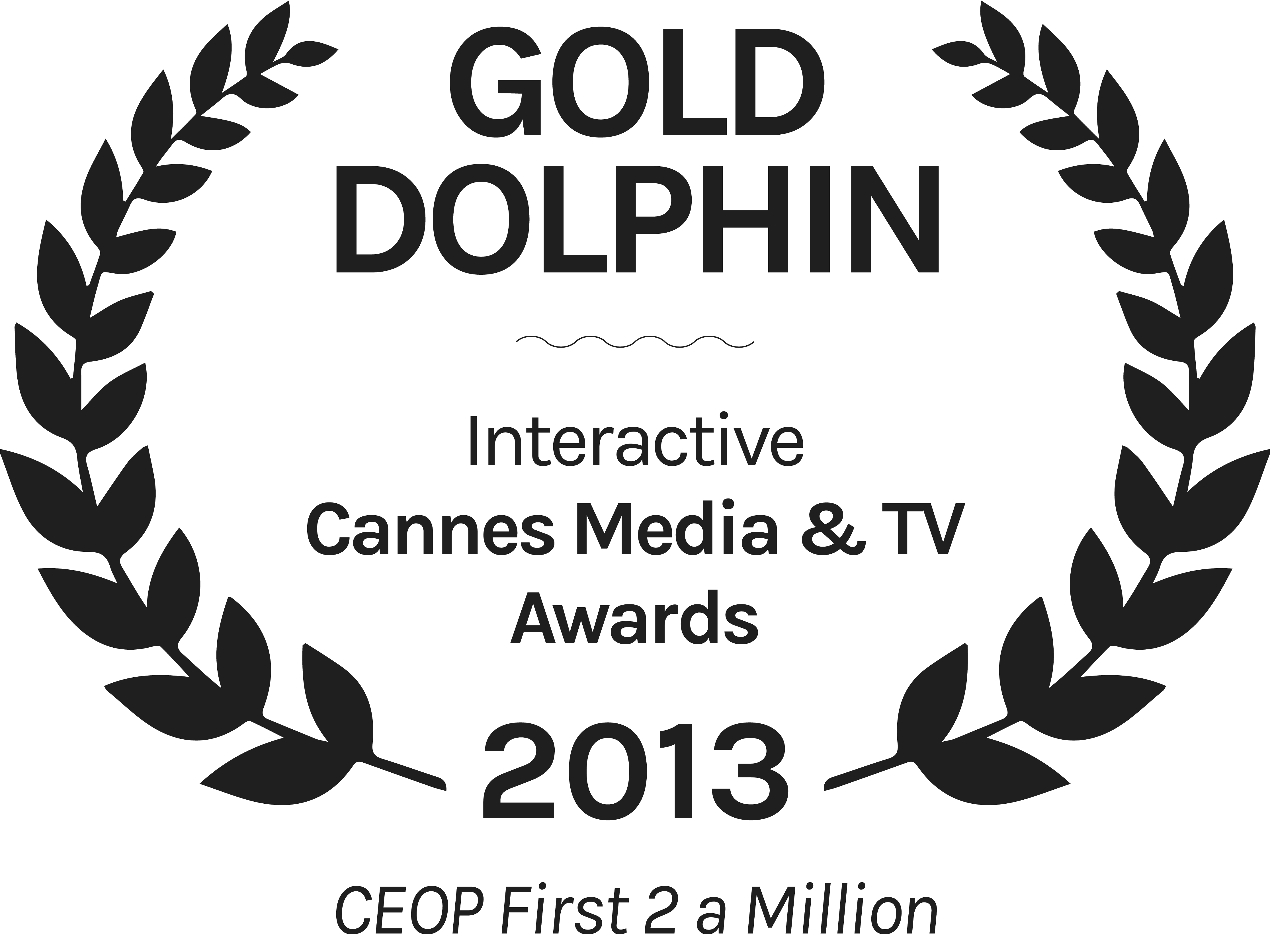 CEOP-First-2-a-Million-Gold-Dolphin-Interactive-Cannes-Media-TV-Awards-2013.png